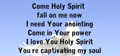 ♪ Come Holy Spirit, fall on me now! ♫